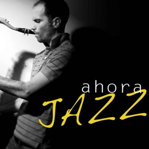 Ahora Jazz (08/02/17)
