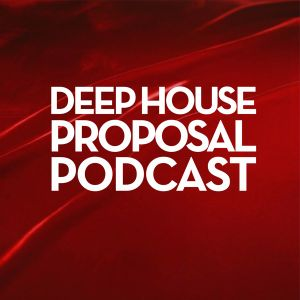 Deep House Proposal Podcast 034 pt.2 by AnilButun