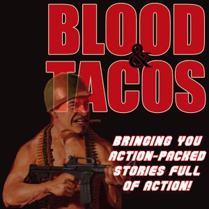Blood & Tacos, episode 2