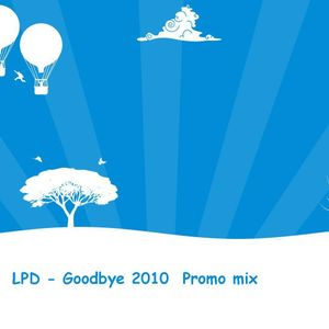 LPD - Goodbye 2010  Promo mix