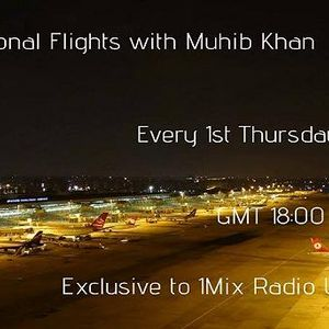 International Flights 018 mixed by Muhib Khan 04-10-2012 Exclusive to 1Mix Radio uk)