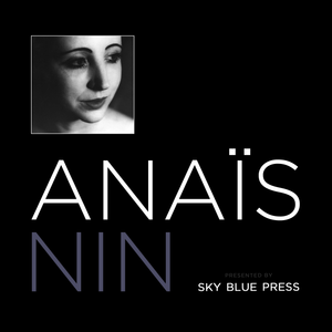 In Her Own Words, Anaïs Nin Answers Your Questions Part 2