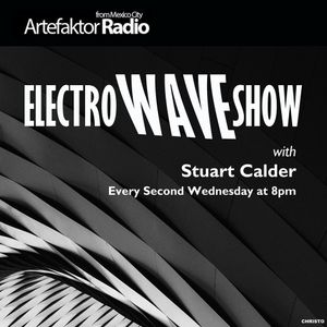 The Electro Wave Show broadcast 20th February 2019 on Artefaktor Radio #wearebrando #electronica