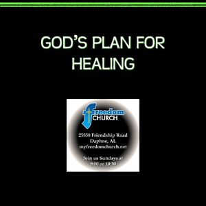 God's Plan For Healing (Part 1)