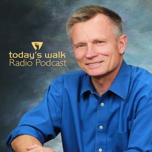 Today's Walk Radio - May 5, 2017