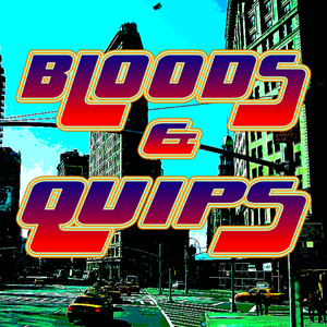 Bloods & Quips Episode Seven: Movie Trailers, Taxi Drivers and Truth Meals
