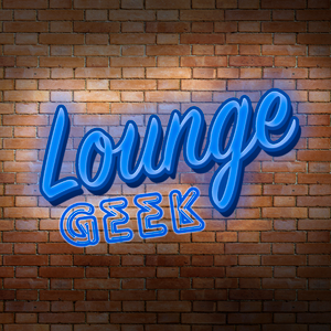 Lounge Geek #87: Barra libre