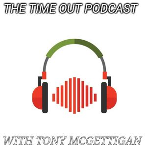 The Time Out Podcast With Tony McGettigan & Guest Eunan McIntyre July 4th '20