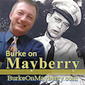 Burke on Mayberry #135 – The Rumor