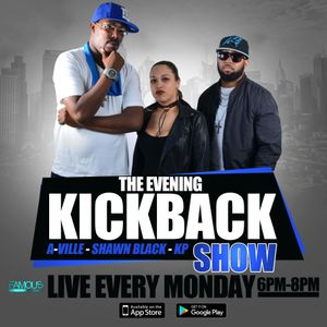 The Evening Kickback Radio Show 7.10.17