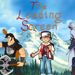 The Loading Screen - Episode 2