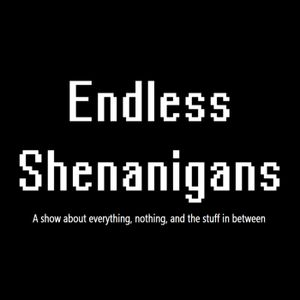 Endless Shenanigans (2/23/2012) First recording
