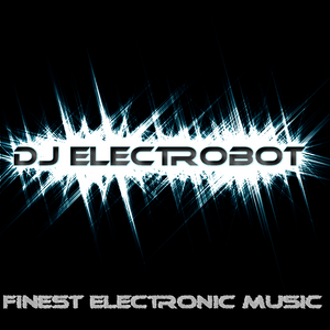 DJ ElectroBot's Electro House Mix Vol. 3