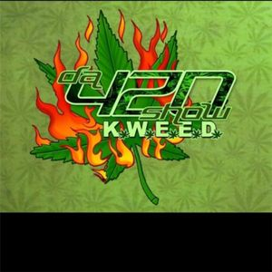 "K.W.E.E.D da 420 Show Vol. CCXXXXXIV "" Green Cheese"""