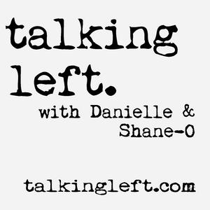 Talking Left Episode 2014-32