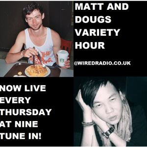 Matt & Doug's Variety Hour - 25/01/13
