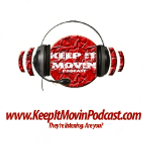 Keep It Movin Podcast- Episode 66