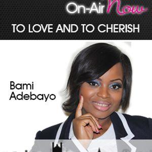 To Love & To Cherish 121217 @bamiadebayo
