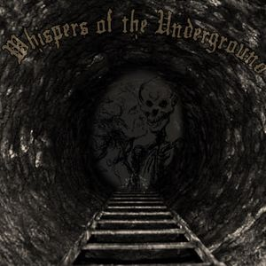 Whispers of the Underground 28/07/2017