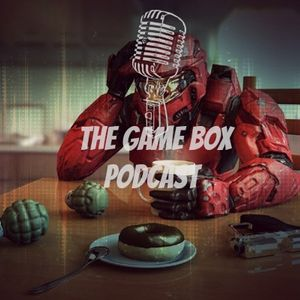 Game Box Podcast Episode 3