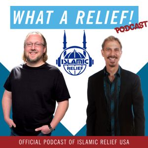 """What A Relief"" Podcast 50: Islam in Spanish: Empowering an Underserved Community Part II"