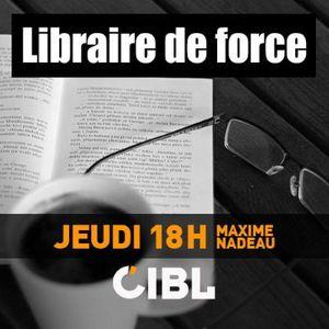 013 Libraire de force 2018-09-21, CIBL 101,5 Montréal