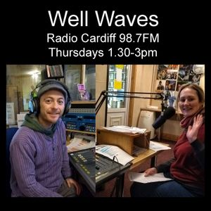 Well Waves #39 (Radio Cardiff 98.7FM) 21st February 2019 - Creative Therapies