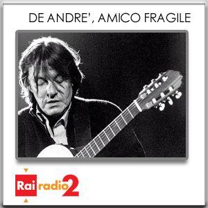 FABRIZIO DE ANDRE', AMICO FRAGILE - Parte 1