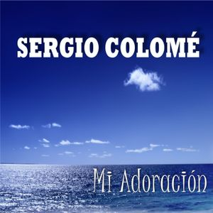 Sergio Colomé - Cantare de tu amor