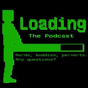 LoadingShow- Episode 2 (Our Love of Strange)