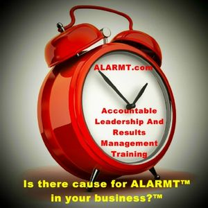 ALARMT-Accountable Leadership And Results Management Training Podcast #1