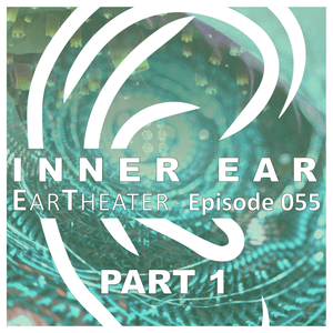 John Hession - Episode 012 - EarTheater