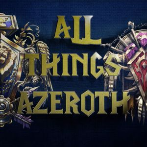 All Things Azeroth #489 - Set your TVs to Warcraft!