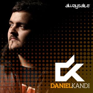 Daniel Kandi pres Always Alive Radio 098