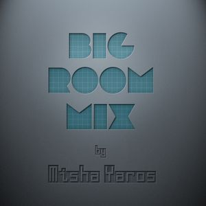 Misha's BIG ROOM MIX 74
