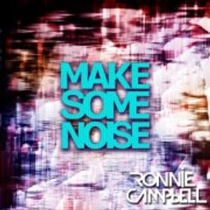 Ronnie Campbell - Make Some Noise #003