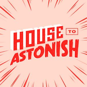 House to Astonish Episode 90 - Christ Trenchcoat