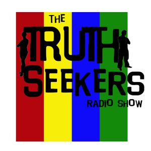 EPISODE 65- Truth Seekers Radio Show 2017