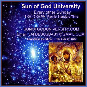 Sun of God University, August 7, 2016