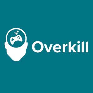 Overkill #83 – Nossas manias
