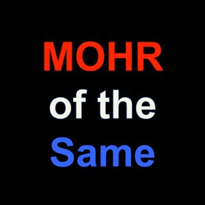 MOHR of the Same - 6/29/16