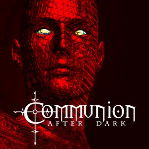 Communion After Dark - Episode 10/30/17