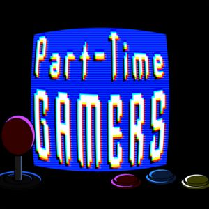 Part-Time Gamers Episode 113