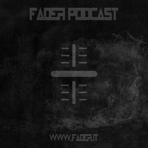 Fader Podcast | 004