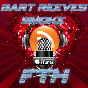Bart Reeves & Dj Smoke - From The Heart Podcast 4