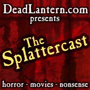 The Splattercast #476