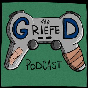 Griefed! Podcast #159: E3 2017