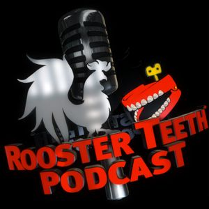 Rooster Teeth Podcast #34