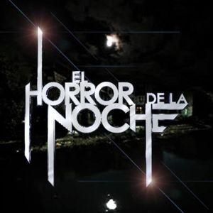 Horror De La Noche, martes 27-06-2017