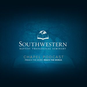 Dr. Tony Mathews - SWBTS Chapel - September 27, 2011